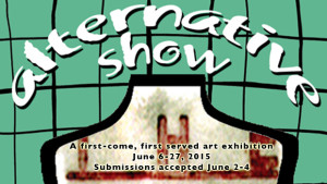 Alternative Show opens June 6, submission due June 4-6